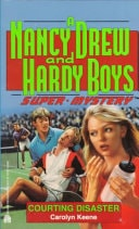 Courting Disaster A Nancy Drew And Hardy Boys Super Mystery _ CAROLYN KEENE