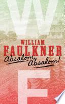 Absalom, Absalom! _ WILLIAM FAULKNER