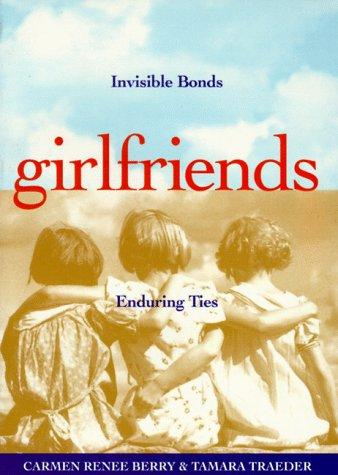 Girlfriends Invisible Bonds, Enduring Ties _ CARMEN BERRY
