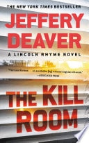 The Kill Room  A Lincoln Rhyme Mystery _ JEFFERY DEAVER