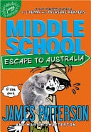 Middle School Escape To Australia _ JAMES PATTERSON