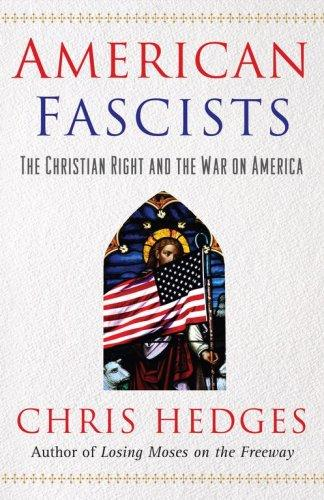 American Fascists The Christian Right And The War On America _ CHRIS HEDGES
