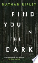 Find You In The Dark _ NATHAN RIPLEY