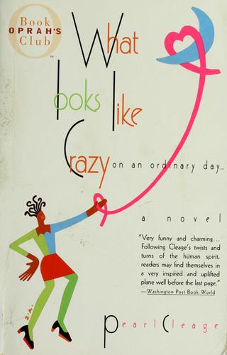 What Looks Like Crazy On An Ordinary Day _ PEARL CLEAGE