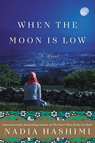 When The Moon Is Low A Novel _ NADIA HASHIMI