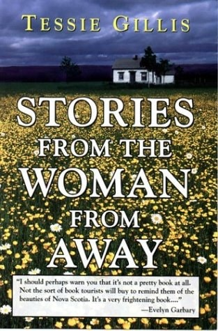 Stories From The Woman From Away _ TESSIE GILLIS