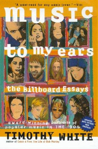 Music To My Ears The Billboard Essays _ TIMOTHY WHITE