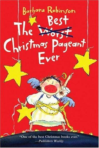 The Best Christmas Pageant Ever _ BARBARA ROBINSON