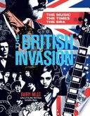 The British Invasion The Music, The Times, The Era _ BARRY MILES
