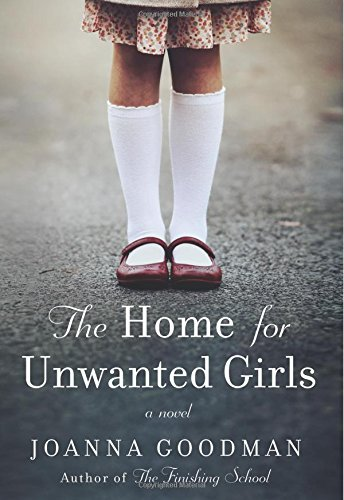The Home For Unwanted Girls _ JOANNA GOODMAN
