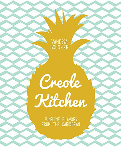 Creole Kitchen Sunshine Flavours From The Caribbean _ VANESSA BOLOSIER
