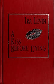 A Kiss Before Dying _ IRA LEVIN