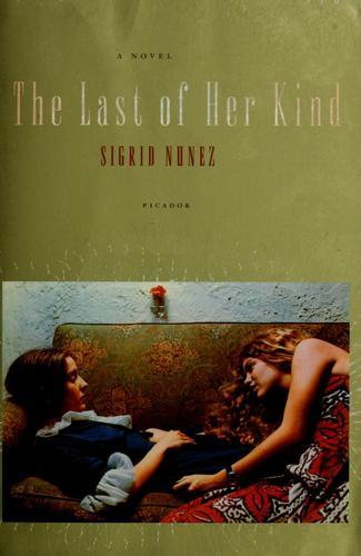 The Last Of Her Kind A Novel _ SIGRID NUNEZ