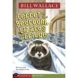 Ferret In The Bedroom, Lizards In The Fridge _ BILL WALLACE