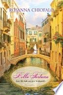Bella Fortuna _ ROSANNA CHIOFALO