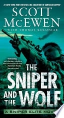 The Sniper And The Wolf A Sniper Elite Novel _ SCOTT MCEWEN