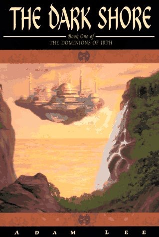 The Dark Shore  Book One Of The Dominions Of Irth _ ADAM LEE