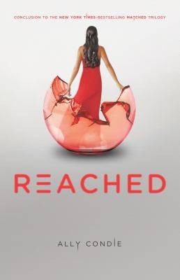 Reached  Book 3 Of The Matched Trilogy _ ALLY CONDIE