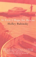 At First I Hope For Rescue _ HOLLEY RUBINSKY