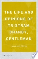 The Life And Opinions Of Tristram Shandy, Gent. _ LAURENCE STERNE