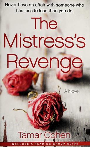 The Mistresss Revenge A Novel _ TAMAR COHEN