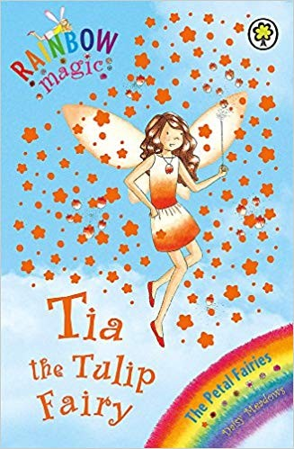 Tia The Tulip Fairy  The Petal Fairies No. 1 Rainbow Magic _ DAISY MEADOWS