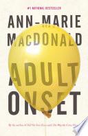 Adult Onset _ ANN MACDONALD