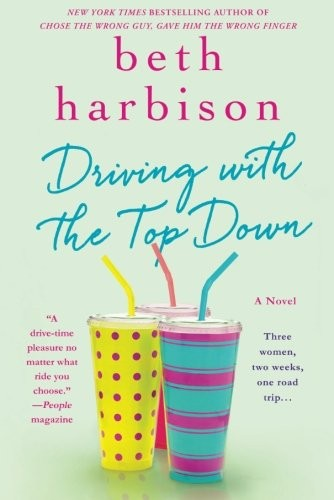 Driving With The Top Down A Novel _ BETH HARBISON
