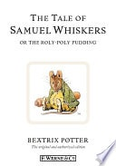 The Tale Of Samuel Whiskers Or The Rolly-Poly Pudding  Peter Rabbit, Book 16 _ BEATRIX POTTER