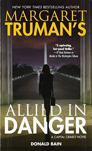 Margaret Trumans Allied In Danger A Capital Crimes Novel _ MARGARET TRUMAN