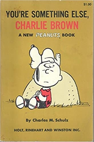 Were Right Behind You, Charlie Brown / Youre Something Else, Charlie Brown  A Peanuts Book _ CHARLES SCHULZ