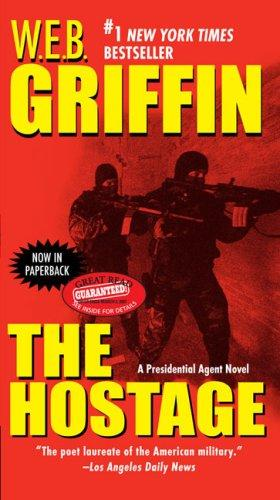 The Hostage  Presidential Agent Novels _ W.E.B GRIFFIN