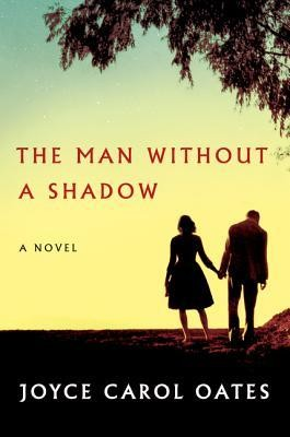 The Man Without A Shadow _ JOYCE OATES