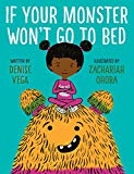 If Your Monster Wont Go To Bed _ DENISE VEGA