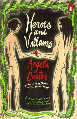 Heroes And Villains _ ANGELA CARTER