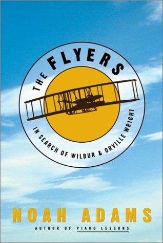 The Flyers In Search Of Wilbur And Orville Wright _ NOAH ADAMS