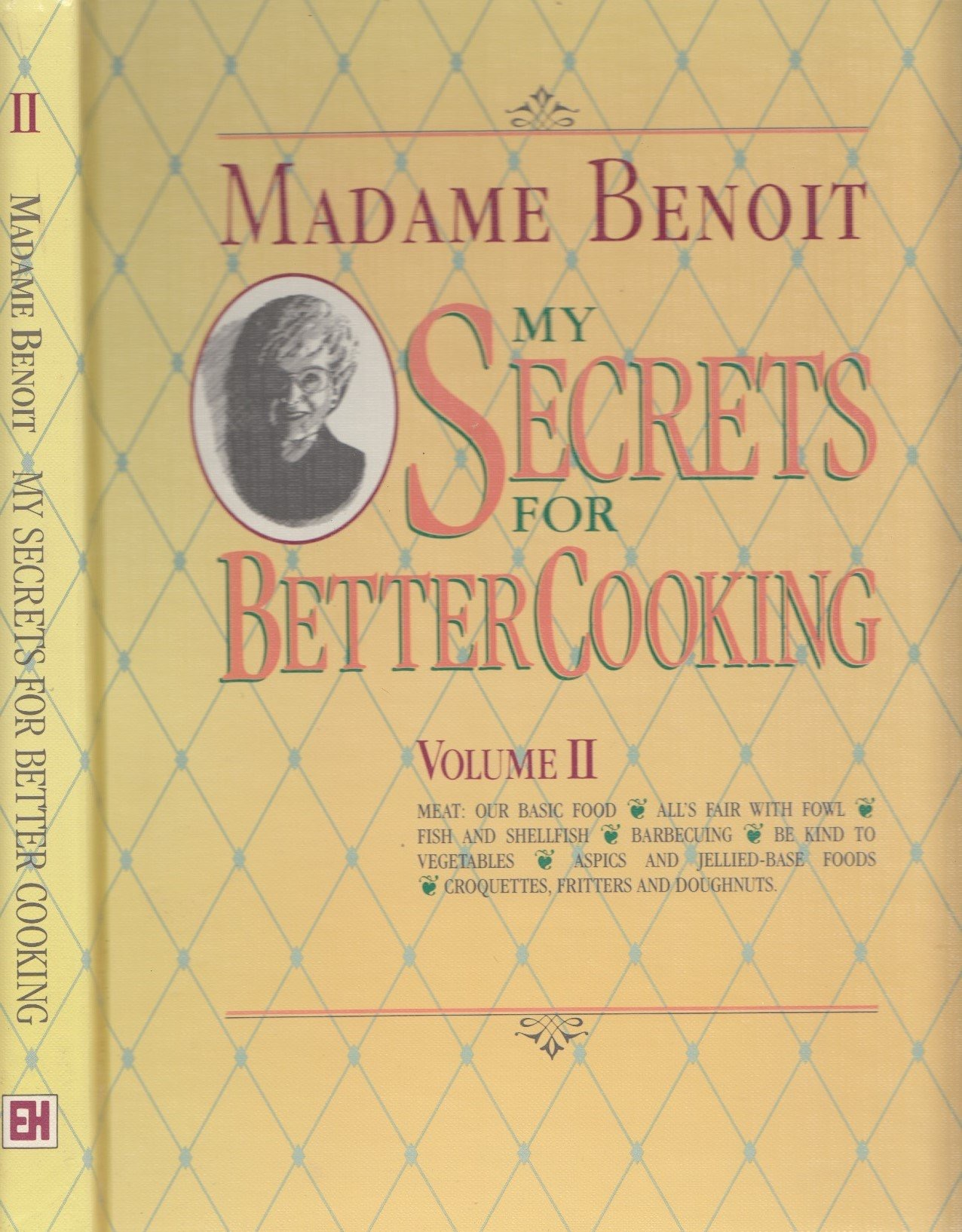 My Secrets For Better Cooking Volume I _ MADAME BENOIT