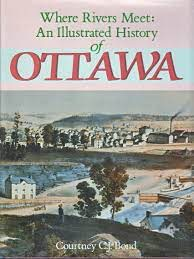 Where Rivers Meet An Illustrated History Of Ottawa _ COURTNEY BOND
