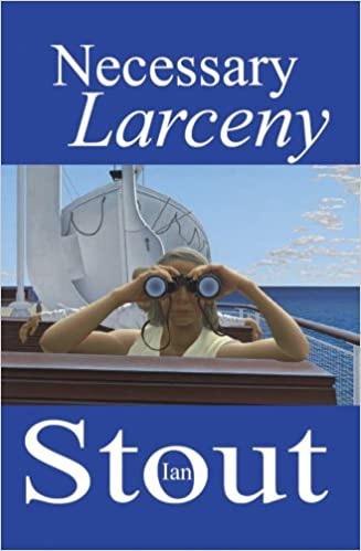 Necessary Larceny _ IAN STOUT