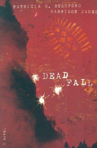 Dead Fall _ PATRICIA RUSHFORD