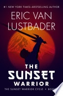 The Sunset Warrior _ ERIC LUSTBADER
