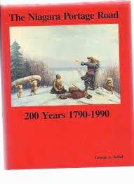 The Niagara Portage Road 200 Years 1790-1990 A History Of The Portage On The West Bank Of The Niagara River _ GEORGE SEIBEL