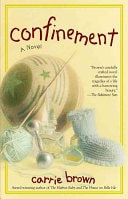 Confinement A Novel _ CARRIE BROWN