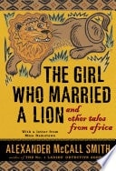 The Girl Who Married A Lion And Other Tales From Africa _ ALEXANDER SMITH