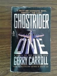 Ghostrider One A Novel Of The Vietnam War _ GERRY CARROLL