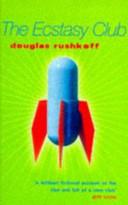 Ecstasy Club _ DOUGLAS RUSHKOFF