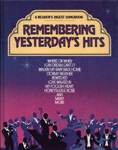 Remembering Yesterdays Hits  A Readers Digest Songbook _ READERS DIGEST