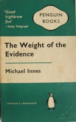 The Weight Of The Evidence A Sir John Appleby Mystery _ MICHAEL INNES