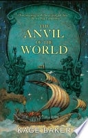 The Anvil Of The World _ KAGE BAKER