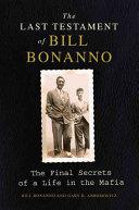 The Last Testament Of Bill Bonanno _ BILL BONANNO